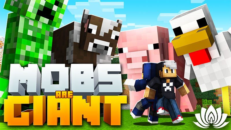 Mobs are Giant